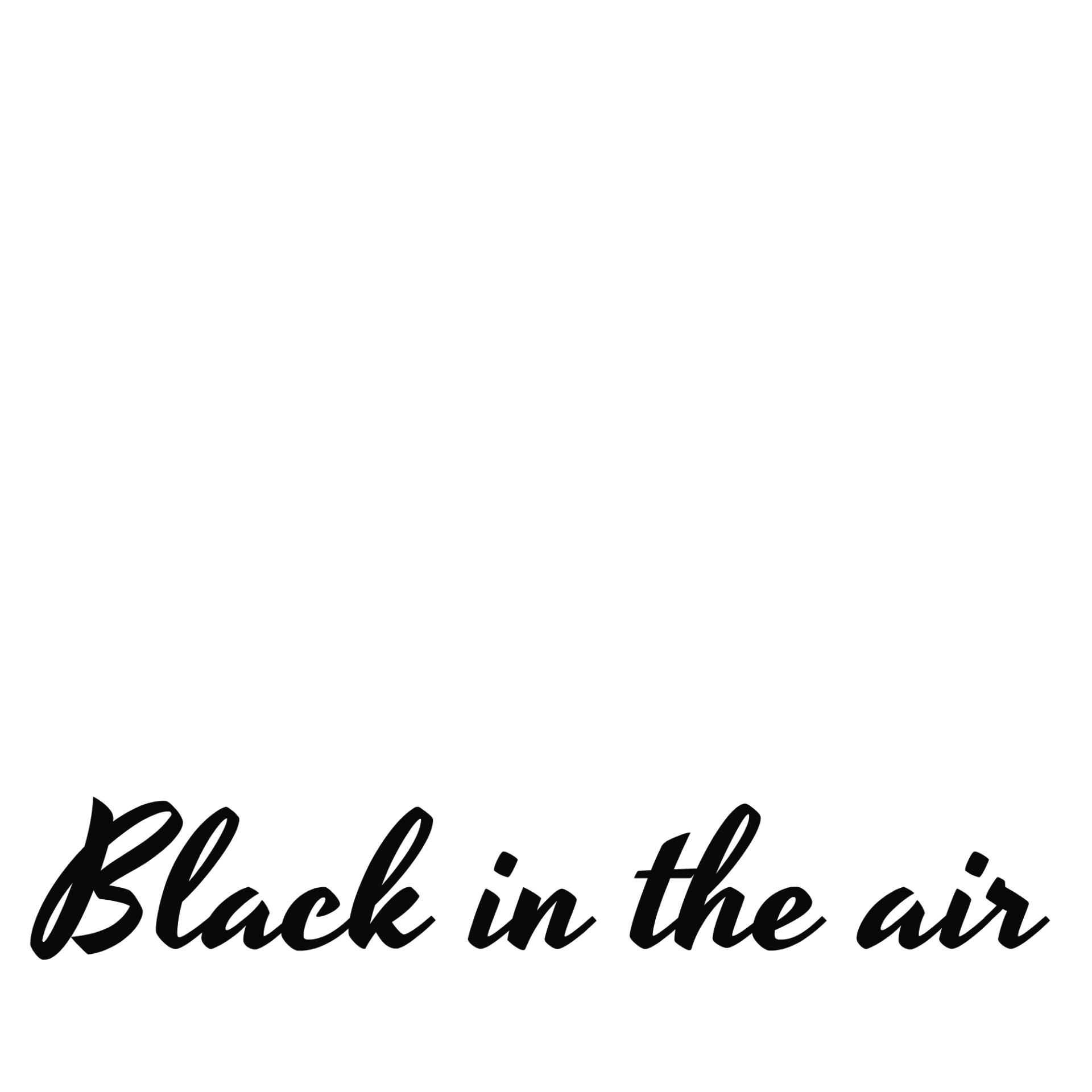 BLACKINTHEAIR